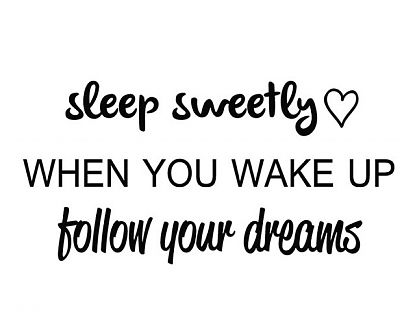 Vinilo en inglés sleep sweetly WHEN YOU WAKE UP follow your dreams 04062